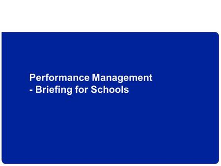 Performance Management - Briefing for Schools. Version 2.0 Where are we? Appraisal regulations were first introduced in 1991, following the 1986 Education.