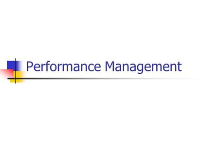 Performance Management. WHAT IS APPRAISAL? Performance appraisal may be defined as a structured formal interaction between a subordinate and supervisor,