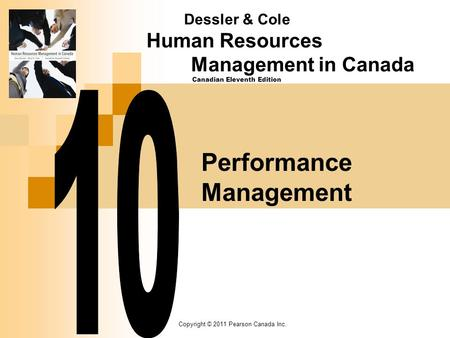 Copyright © 2011 Pearson Canada Inc. Performance Management Dessler & Cole Human Resources Management in Canada Canadian Eleventh Edition.