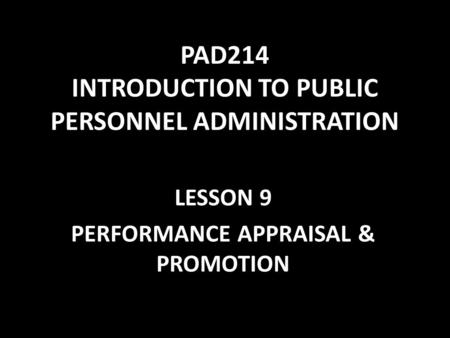 PAD214 INTRODUCTION TO PUBLIC PERSONNEL ADMINISTRATION