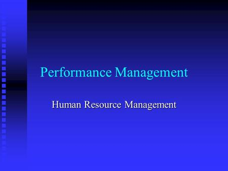 Performance Management Human Resource Management.