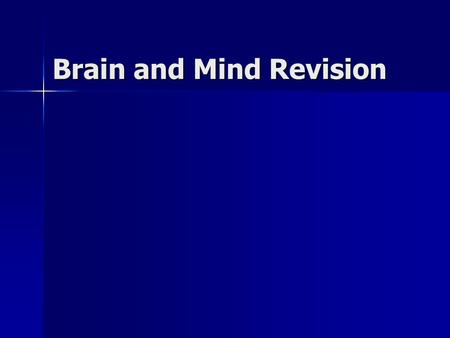 Brain and Mind Revision. Stimuli and Responses In order to survive organisms need to monitor and respond to changes in the environment. In order to survive.