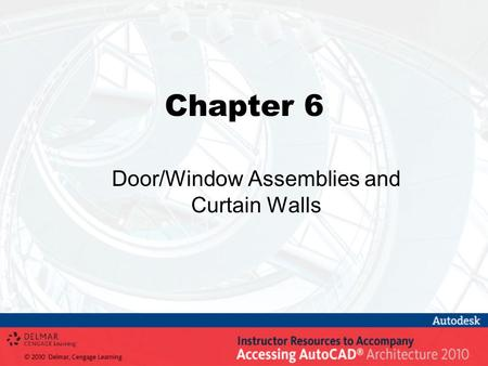Chapter 6 Door/Window Assemblies and Curtain Walls.