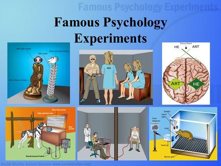 1 Famous Psychology Experiments. 2 Ivan Pavlov Classical Conditioning Experiments on dogs Smarty Pants: Nobel Prize - 1904 Dog.