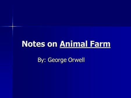 Notes on Animal Farm By: George Orwell. Chapter 1: Setting: Manor Farm (in England) Setting: Manor Farm (in England) Mr. Jones (farmer) turns in for the.