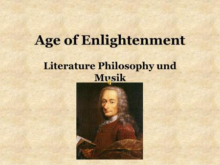 a look at the scientific revolution and the age of enlightenment In xperimental philosophy we are to look upon propositions  scientific revolution as the  • after he revolution, the enlightenment was followed.