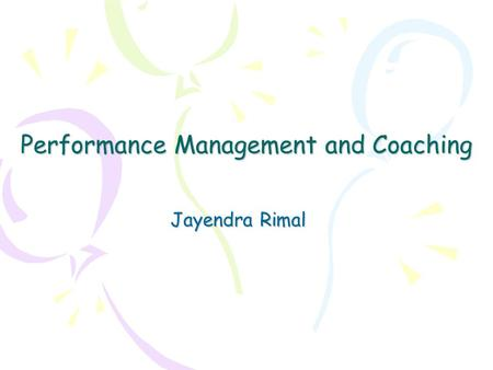 Performance Management and Coaching Jayendra Rimal.