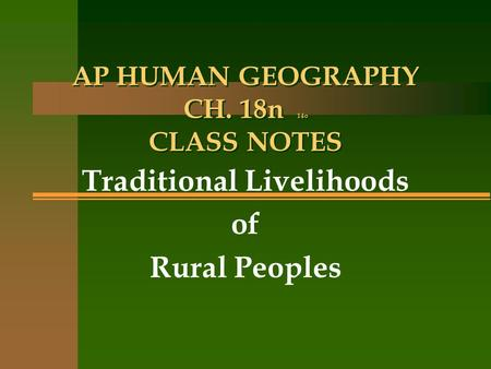 AP HUMAN GEOGRAPHY CH. 18n 14o CLASS NOTES