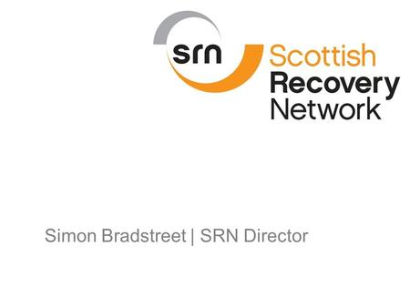 Simon Bradstreet | SRN Director. Our new vision Our vision A Scotland where mental health recovery is a reality for all.