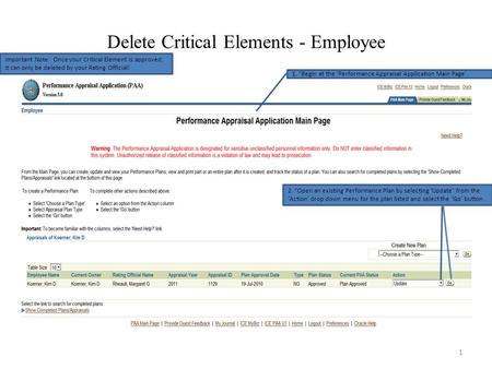 "Delete Critical Elements - Employee 1. ""Begin at the 'Performance Appraisal Application Main Page'. Important Note: Once your Critical Element is approved,"