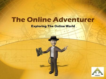 The Online Adventurer Exploring The Online World.