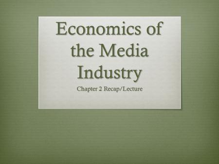 Economics of the Media Industry