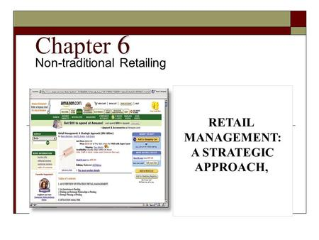 6 Chapter 6 Non-traditional Retailing RETAIL MANAGEMENT: A STRATEGIC APPROACH,
