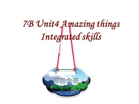 7B Unit4 Amazing things Integrated skills. Do you know anything amazing about animals?