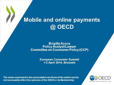 Mobile and online OECD The views expressed in this presentation are those of the author and do not necessarily reflect the opinions of the OECD.