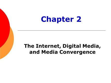 The Internet, Digital Media, and Media Convergence