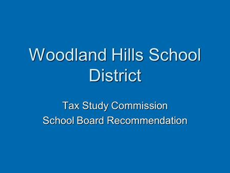Woodland Hills School District Tax Study Commission School Board Recommendation.