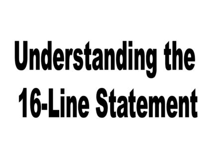 "Sometimes referred to as the ""16 line statement"" Requires greatest scrutiny Shows financial condition for an 18 month period Provides estimated levy &"