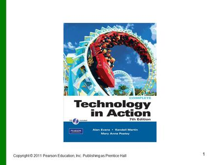1 Copyright © 2011 Pearson Education, Inc. Publishing as Prentice Hall.