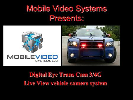 Mobile Video Systems Presents: Digital Eye Trans Cam 3/4G Live View vehicle camera system.