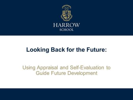 Looking Back for the Future: Using Appraisal and Self-Evaluation to Guide Future Development.