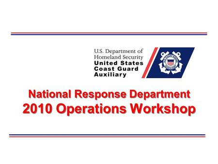 National Response Department 2010 Operations Workshop.
