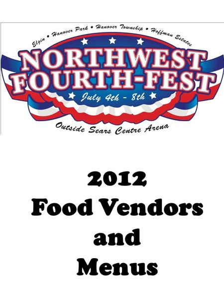 2012 Food Vendors and Menus. Canned soda, bottled water, and sports drinks such as Gatorade will be available at all booths. Tacos El Monaguillo Booth.