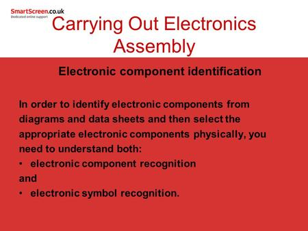 Electronic component identification In order to identify electronic components from diagrams and data sheets and then select the appropriate electronic.
