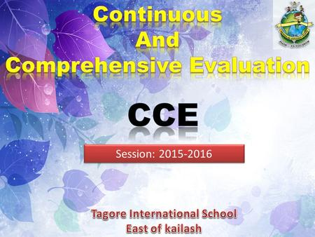 Comprehensive Evaluation Tagore International School