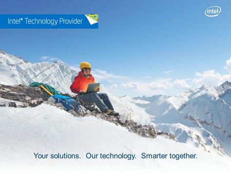 Your solutions. Our technology. Smarter together..