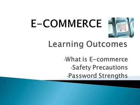 What is E-commerce Safety Precautions Password Strengths E-COMMERCE.