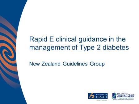 Rapid E clinical guidance in the management of Type 2 diabetes New Zealand Guidelines Group.