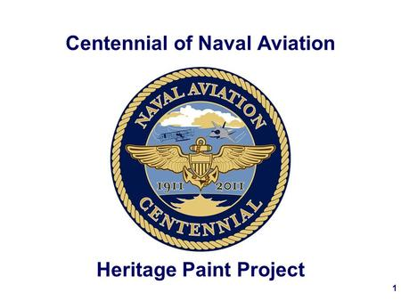 1 Centennial of Naval Aviation Heritage Paint Project.