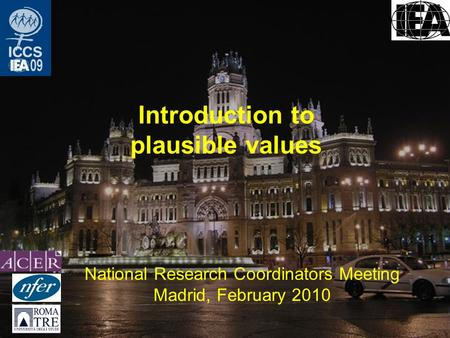 Introduction to plausible values National Research Coordinators Meeting Madrid, February 2010.