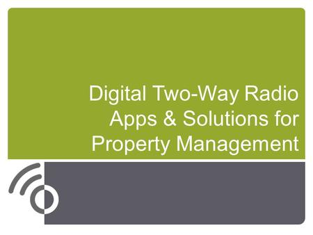 Digital Two-Way Radio Apps & Solutions for Property Management.