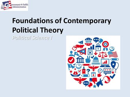 Foundations of Contemporary Political <strong>Theory</strong> Political Science I.