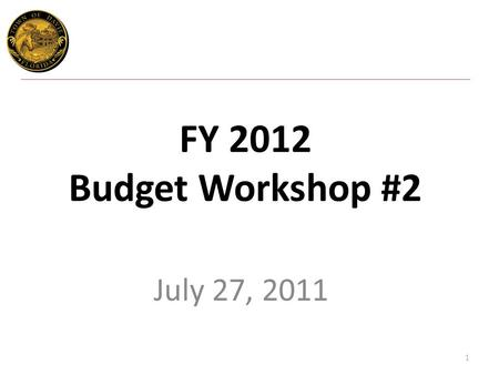 FY 2012 Budget Workshop #2 July 27, 2011 1. 2 Richard J. Lemack Town Administrator July 27, 2011 Town Council Budget Workshop Introduction.