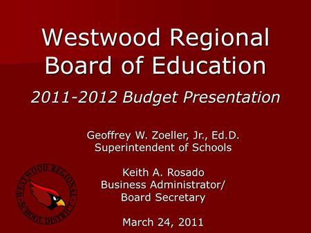 Westwood Regional Board of Education Geoffrey W. Zoeller, Jr., Ed.D. Superintendent of Schools Keith A. Rosado Business Administrator/ Board Secretary.