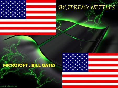 BY JEREMY NETTLES MICROSOFT, <strong>BILL</strong> <strong>GATES</strong>. <strong>A</strong> Jeremy Nettles Show!!!! Enjoy!!!