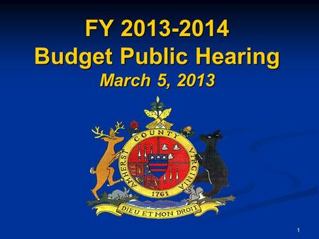 1 FY 2013-2014 Budget Public Hearing March 5, 2013.