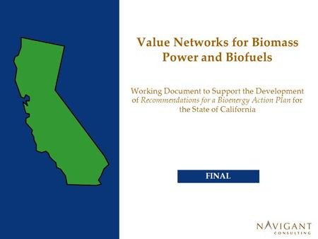 Value Networks for Biomass <strong>Power</strong> and Biofuels Working Document to Support the Development of Recommendations for <strong>a</strong> Bioenergy Action Plan for the State.