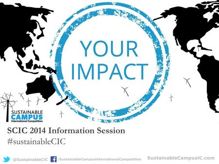 SCIC 2014 Information Session #sustainableCIC. Welcome & Introductions Launch video.