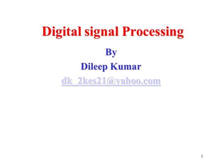 1 Digital signal Processing By Dileep Kumar
