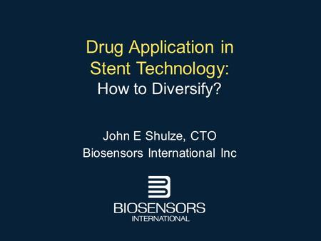 John E Shulze, CTO Biosensors International Inc