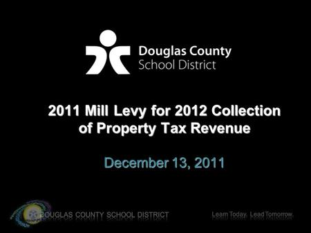 2011 Mill Levy for 2012 Collection of Property Tax Revenue December 13, 2011.