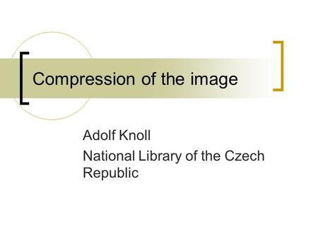 Compression of the image Adolf Knoll National Library of the Czech Republic.