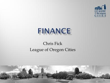 Chris Fick League of Oregon Cities 1.  Revenues have declined nearly 4 percent over the last five years;  Rainy day funds have plummeted 16 percent;