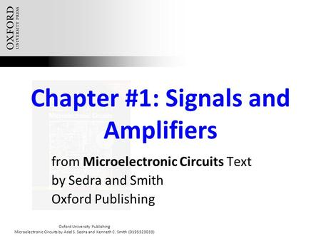 Oxford University Publishing Microelectronic Circuits by Adel S. Sedra and Kenneth C. Smith (0195323033) Chapter #1: Signals and Amplifiers from Microelectronic.
