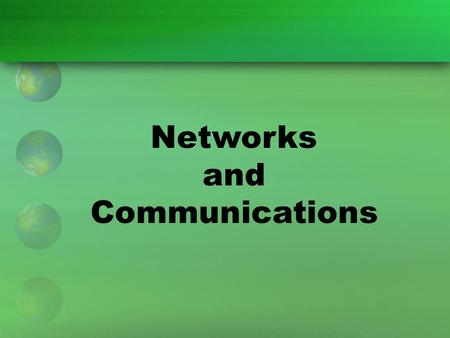 Networks and Communications. Telecommunications Use of hardware and software to send and receive information over communications media. Allows computer.