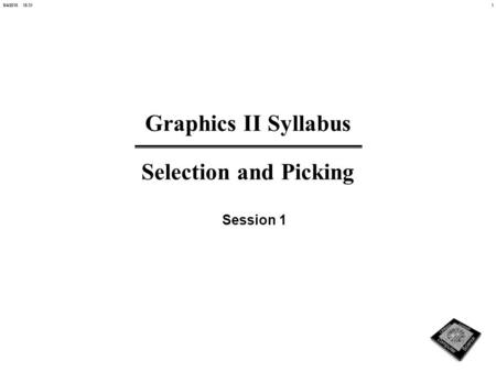 19/4/2015 15:32 Graphics II Syllabus Selection and Picking Session 1.
